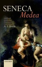 Seneca: Medea : Edited with Introduction, Translation, and Commentary