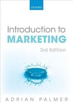 Introduction to Marketing : Theory and Practice - Adrian Palmer