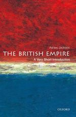 The British Empire : A Very Short Introduction - Ashley Jackson