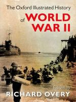 The Oxford Illustrated History of World War Two : Oxford Illustrated History - Richard Overy