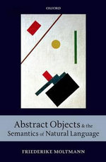 Abstract Objects and the Semantics of Natural Language - Friederike Moltmann