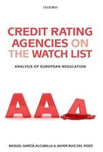 Credit Rating Agencies on the Watch List : Analysis of European Regulation - Raquel Garcia Alcubilla