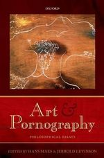 Art and Pornography : Philosophical Essays