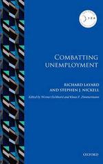 Combatting Unemployment : IZA Prize in Labor Economics - Richard Layard