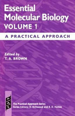 Essential Molecular Biology: v.1 : A Practical Approach