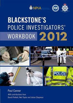 Blackstone's Police Investigators' Workbook 2012 - Paul Connor