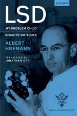 LSD : My Problem Child - Albert Hofmann