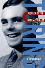Turing : Pioneer of the Information Age - B. Jack Copeland
