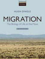 Migration : The Biology of Life on the Move - Hugh Dingle