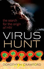 Virus Hunt : The Search for the Origin of HIV/Aids - Dorothy H. Crawford