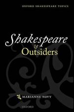 Shakespeare and Outsiders : Parental Stories - Marianne Novy