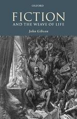 Fiction and the Weave of Life - John Gibson