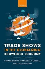 Trade Shows in the Globalizing Knowledge Economy - Harald Bathelt