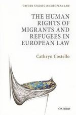 The Human Rights of Migrants in European Law : The Brazilian Experience in Latin American Context - Cathryn Costello