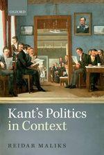 Kant's Politics in Context - Reidar Maliks