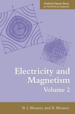 Electricity and Magnetism : v. 2 - B. I. Bleaney