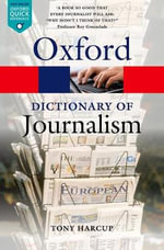A Dictionary of Journalism - Tony Harcup