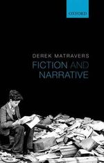 Fiction and Narrative - Derek Matravers