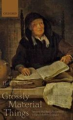 'Grossly Material Things' : Women and Book Production in Early Modern England - Helen Smith