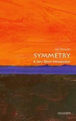 Symmetry : A Very Short Introduction - Ian Stewart