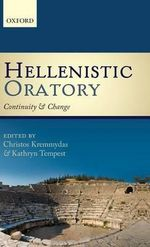 Hellenistic Oratory : Continuity and Change