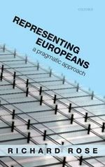 Representing Europeans : A Pragmatic Approach - Richard Rose