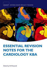 Essential Revision Notes for Cardiology KBA - Ali Khavandi