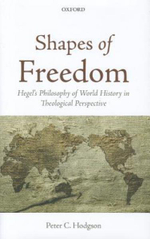 Shapes of Freedom : Hegel's Philosophy of World History in Theological Perspective - Peter C. Hodgson