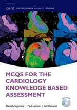 MCQs for Cardiology Knowledge Based Assessment - Daniel Augustine