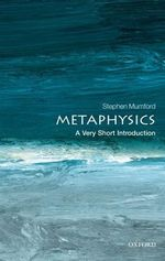 Metaphysics : A Very Short Introduction - Stephen Mumford