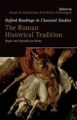 The Roman Historical Tradition : Regal and Republican Rome