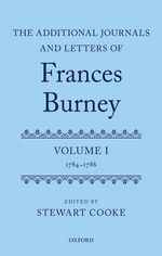 The Additional Journals and Letters of Frances Burney : 1784-86 Volume I
