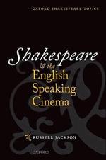Shakespeare and the English-Speaking Cinema - Professor Russell Jackson