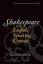 Shakespeare and the English-Speaking Cinema - Professor Russell Jackson