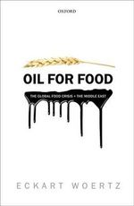 Oil for Food : The Global Food Crisis and the Middle East - Eckart Woertz