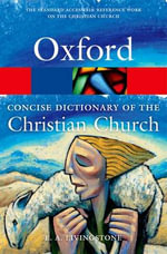 The Concise Oxford Dictionary of the Christian Church : Oxford Paperback Reference