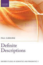 Definite Descriptions : Copular Sentences at the Syntax-semantics Interfac... - Paul Elbourne