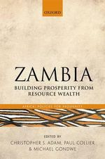 Zambia : Building Prosperity from Resource Wealth