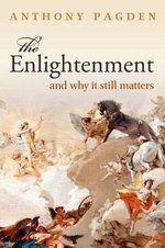 The Enlightenment : And Why it Still Matters - Anthony Pagden