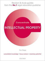 Intellectual Property Law Concentrate : Law Revision and Study Guide - Tim Press