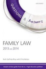 Q & A Revision Guide Family Law 2013 and 2014 : Law Revision and Study Guide - Ruth Gaffney-Rhys