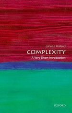 Complexity : A Very Short Introduction - John H. Holland