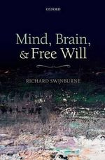 Mind, Brain, and Free Will : Commentary on Plato's 'Timaeus': Volume 5, Book 4 - Richard Swinburne