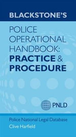 Blackstone's Police Operational Handbook : Practice and Procedure