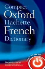 Compact Oxford-hachette French Dictionary - Oxford Dictionaries
