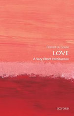 Love : A Very Short Introduction Series - Ronald De Sousa