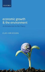 Economic Growth and the Environment : An Introduction to the Theory - Clas Eriksson
