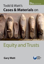 Todd & Watt's Cases and Materials on Equity and Trusts : Text, Cases, and Materials - Gary Watt