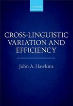 Cross-Linguistic Variation and Efficiency - John A. Hawkins