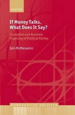 If Money Talks, What Does it Say? : Corruption and Business Financing of Political Parties - Iain McMenamin